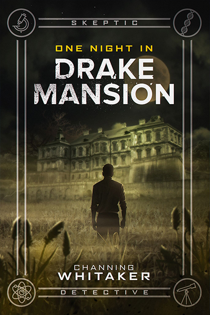 One Night in the Drake Mansion by Channing Whitaker