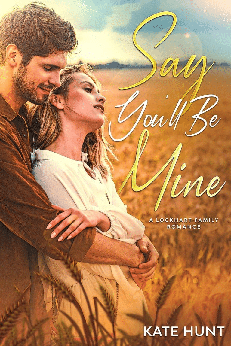 Kate Hunt's say you'll be mine as an example of romance book cover