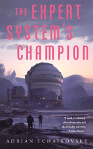 Sci fi book cover desgin example The Expert System's Champion by Adrian Tchaikovsky